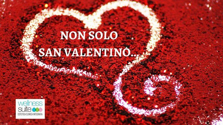 NON SOLO SAN VALENTINO  Da Wellness Suite San Valentino dura tutto il mese di Fe…